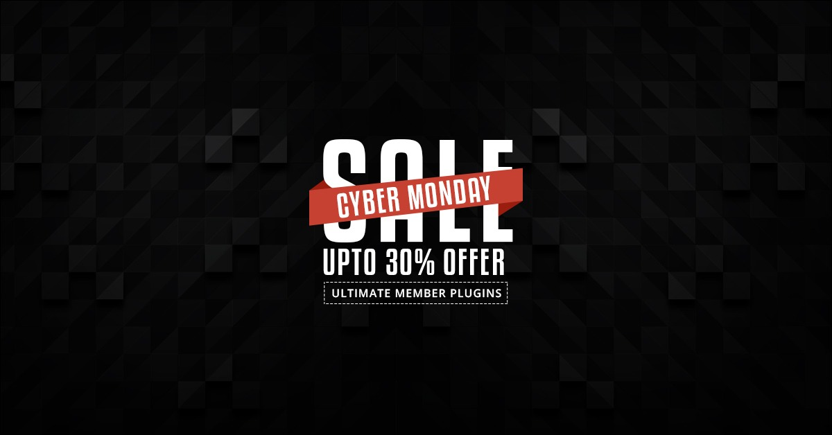 Cyber Sale Monday - Black Friday 2018 - Ultimate Member